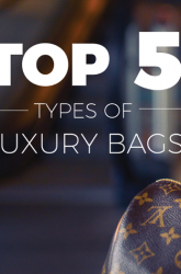 The TOP 5 TYPES OF LUXURY BAGS That Should Be in Your Closet LXRCO